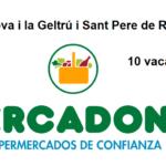 PERSONAL DE SUPERMERCADO para campaña en Vilanova i la Geltrú-Sant Pere de Ribes